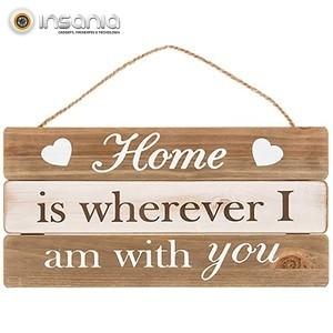 Placa de Madeira Home is wherever i am with you